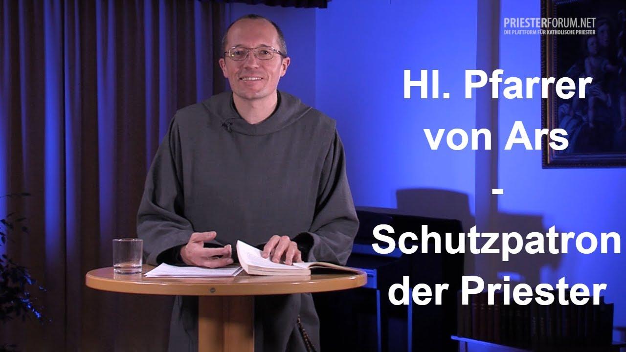 Hl. Pfarrer von Ars - Schutzpatron der Priester (Luc Emmerich CSJ)