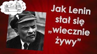 """Jak Lenin stał się """"wiecznie żywy""""?"""