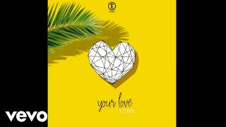 YCee   Your Love (Audio Video)