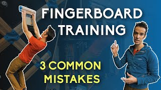 Fingerboard Training - 3 Common Mistakes
