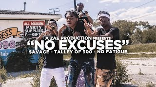 $avage x Talley Of 300 x No Fatigue - No Excuses (Official Music Video) Shot By @AZaeProduction