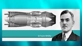 Sir Frank Whittle: The Jet engine