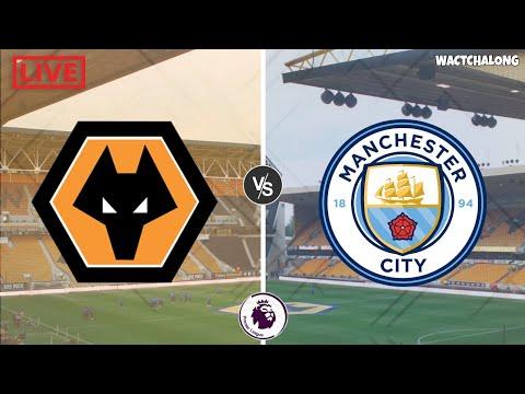 WOLVES vs MAN CITY 🔴 Live Premier League Watch Along
