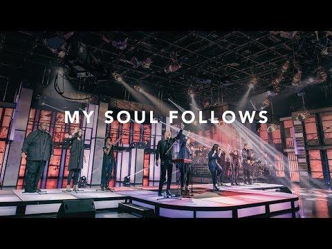 My Soul Follows - Youtube Live Worship