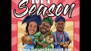My Season – Mike Abdul + A'dam + Monique [Gospel Music 2019]