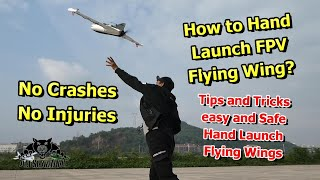 How to Easy and Safe hand launch FPV Flying Wings