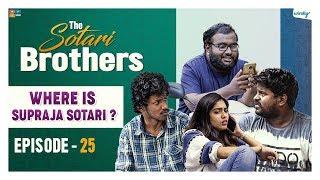 Where is Supraja Sotari ?   Episode 25    The Sotari Brothers    Wirally Originals    Tamada Media