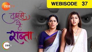 Tujhse Hai Raabta - Episode 37 - Oct 25, 2018 | Webisode | Zee TV Serial | Hindi TV Show