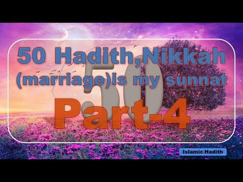 50 Hadith Sayings from The prophet Muhammed (SAW)-Nikkah (marriage) is my sunnat-Part-4!