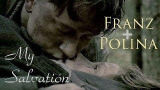 Franz + Polina || My Salvation