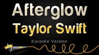 Taylor Swift - Afterglow (Karaoke Version)