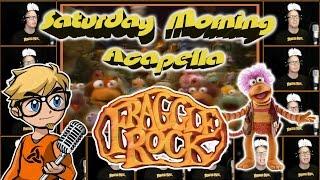 Fraggle Rock - Saturday Morning Acapella
