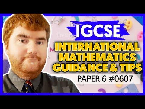Paper 6 0607 iGCSE International Mathematics Guidance & Tips