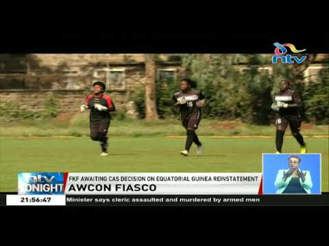 AWCON fiasco: FKF awaits CAS decision on Equatorial Guinea reinstatement