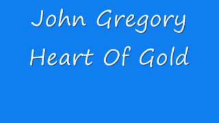 John Gregory - Heart Of Gold