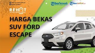 REHAT: Mobil SUV Termurah cuma Rp40 Jutaan Saja, Cek Harga Ford Escape Bekas Akhir September 2021