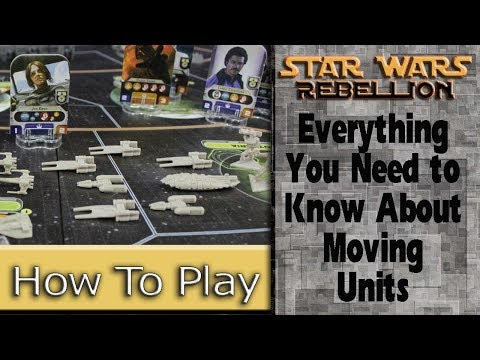Moving Units: How to Play Star Wars: Rebellion, Part 2