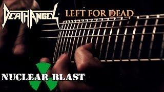 DEATH ANGEL - Left For Dead (OFFICIAL VIDEO)