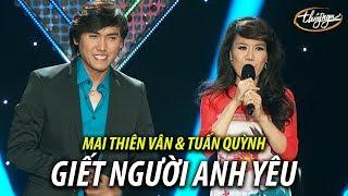 Mai Thiên Vân & Tuấn Quỳnh - Giết Người Anh Yêu (Vinh Sử) VSTAR Season 3