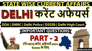 Delhi current affairs (Past 1 year) for 2021 DSSSB, DDA, DMRC, Police | Important Questions| PART -2