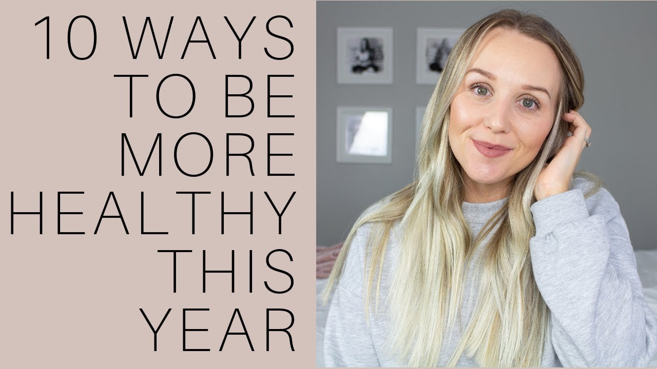 10 Ways to be More Healthy This Year