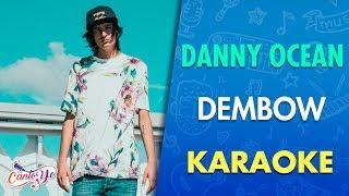 Danny Ocean - Dembow (Official Video) Karaoke   Canto yo