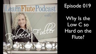 LFP 019 Why is the low C so hard on flute | Learn Flute Video Podcast
