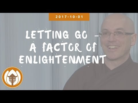 2017 10 01 Br Pháp Lai : Letting go - a factor of enlightenment