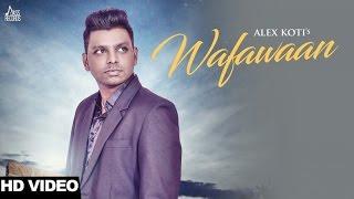 Wafawaan |FULL(High Quality Mp3)|Alex Koti |New Punjabi Songs 2017|Latest Punjabi Songs 2017