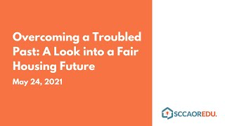 Overcoming a Troubled Past: A Look into a Fair Housing Future - May 24, 2021