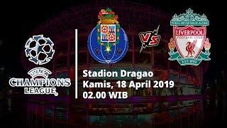 Live Streaming RCTI Perempat Final Liga Champions, Porto Vs Liverpool, Kamis (18/4) Pukul 02.00 WIB