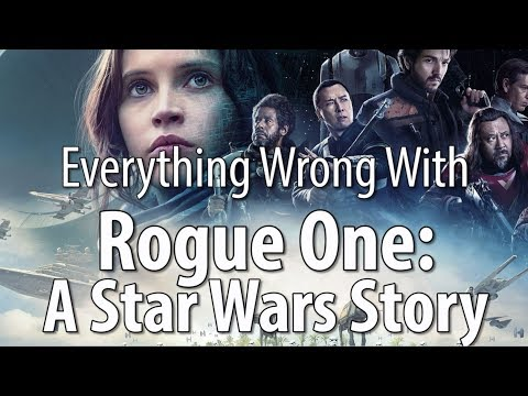 Everything Wrong With Rogue One: A Star Wars Story