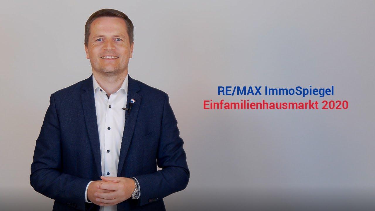 RE/MAX ImmoSpiegel - Geschäftsführer von RE/MAX Austria, Bernhard Reikersdorfer, MBA über den Einfamilienhausmarkt 2020