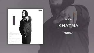 Khatma Song Lyrics in English – Ikka