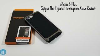 iPhone 8 Plus Spigen Neo Hybrid Herringbone Case Review!