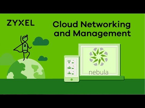 Zyxel Nebula Cloud Networking and Management Solution