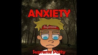 Supreme Patty - Anxiety (Official Audio)