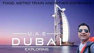 Exploring Dubai: Food, Metro Train & Other Expenses