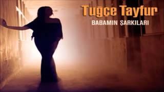 Tuğçe Tayfur   Babamın Şarkıları Albümü Full