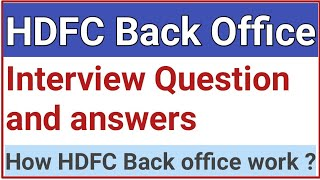hdfc bank back office interview questions