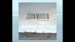 John Martin - Anywhere for you (MANFREE bootleg)