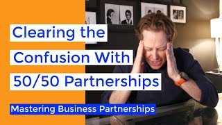 Clearing the Confusion With 50/50 Partnerships