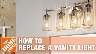 Bathroom Lighting | How To Replace A Vanity Light | The Home Depot