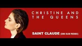 Christine And The Queen - Saint Claude (Dim Sum Remix)