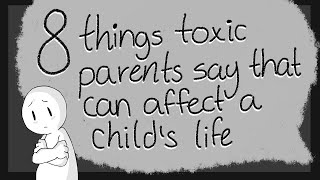 8 Toxic Things Parents Say To their Children