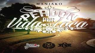 Perdón Por Vida Loca - Maniako - SismoRecords - (Audio)