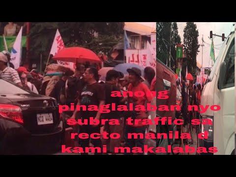 subra traffic sa recto my nag rally halos d na makadaan mga sasakyan