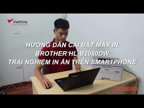Cài đặt máy in Brother HL-B2080dw | Trải nghiệm in ấn di động