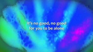 Brandon Heath - It's No Good To Be Alone - Lyrics