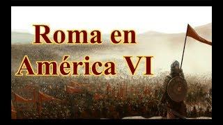 ¿Y si Roma hubiera descubierto América? sexta parte